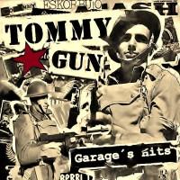 Tommy Gun - Garage's hits