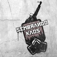 Sembrando Kaos - Amorruak beldurra jango du