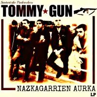 Tommy Gun - Nazkagarrien aurka